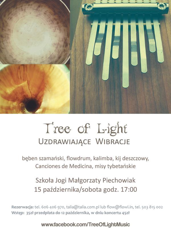 Koncert Tree of Light Uzdrawiające wibracje odbędzie się w Szkole Jogi Małgorzaty Piechowiak dnia 15 pażdziernika o godzinie 17.00